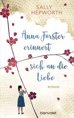 Anna Forster erinnert sich an die Liebe von Hepworth,  Sally, Werbeck,  Gabriele