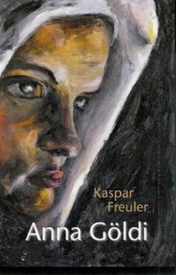 Anna Göldi von Freuler,  Kaspar
