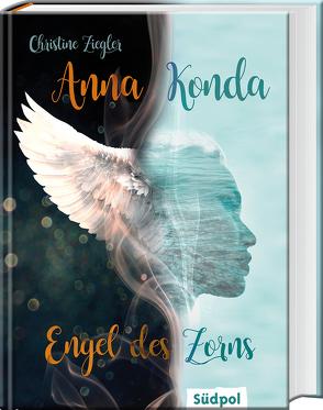Anna Konda – Engel des Zorns (Band 1. der spannenden Romantasy-Trilogie) von Ziegler,  Christine