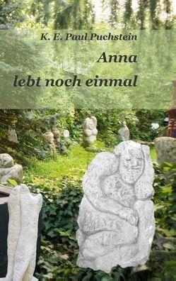 Anna lebt noch einmal von Puchstein,  Klaus Ernst Paul