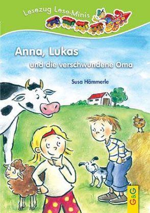 LESEZUG/ Lese-Minis: Anna, Lukas und die verschwundene Oma von Antoni,  Birgit, Hämmerle,  Susa