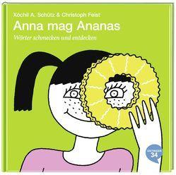 Anna mag Ananas von Feist,  Christoph, Schütz,  Xóchil