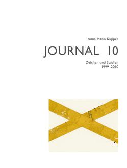 Anna Maria Kupper – Journal 10 von Bättig,  Joseph, Gyöngy,  Katalin M, Imre,  György, Kupper,  Anna Maria