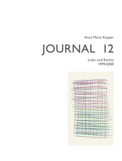 Anna Maria Kupper – Journal 12 von Bugmann,  Urs, Kupper,  Anna Maria
