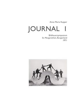 Anna Maria Kupper – Journal 1 von Kupper,  Anna Maria, Seidner,  Karin, Simonsen,  Beatrice