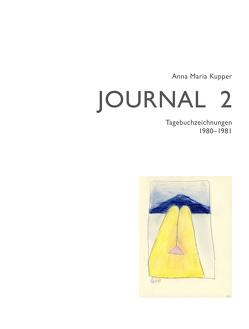 Anna Maria Kupper – Journal 2 von Kupper,  Anna Maria, Schüpbach,  Jost