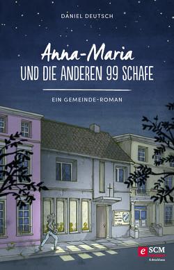 Anna-Maria und die anderen 99 Schafe von Deutsch,  Daniel