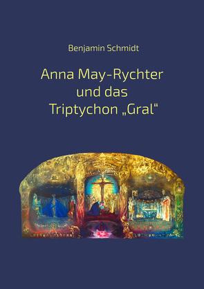 """Anna May-Rychter und das Triptychon """"Gral"""" von Schmidt,  Benjamin"""