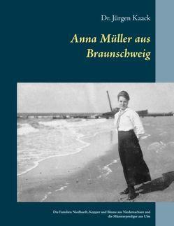 Anna Müller aus Braunschweig von Kaack,  Jürgen