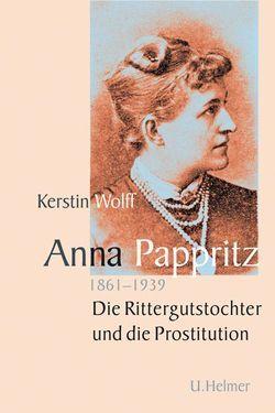 Anna Pappritz (1861-1939) von Dr. Wolff,  Kerstin