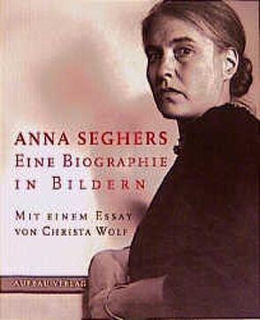 Anna Seghers von Emmerich,  Ursula, Radvanyi,  Ruth, Wagner,  Frank, Wolf,  Christa