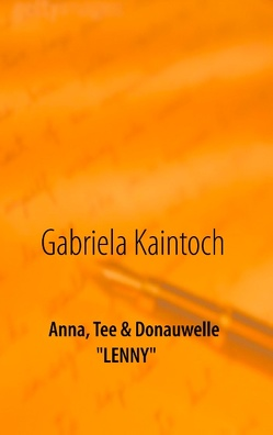 Anna, Tee & Donauwelle von Kaintoch,  Gabriela