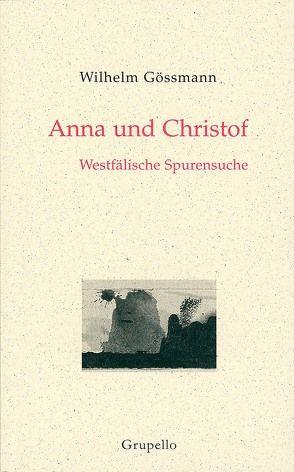 Anna und Christof von Gössmann,  Wilhelm, Hagebölling,  Wilfried