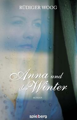 Anna und der Winter von Woog,  Rüdiger