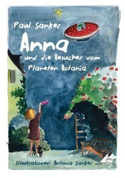 Anna und die Besucher vom Planeten Botania von Pfolz,  Karin, Sanker,  Paul, Zawrel,  Renate