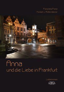 Anna und die Liebe in Frankfurt – Großdruck von Franz, Franziska, Rottensteiner, Norbert J.