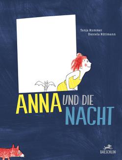 Anna und die Nacht von Kummer,  Tanja, Rütimann,  Daniela