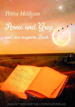 Anna und Greg und das magische Buch von Melikyan,  Petros