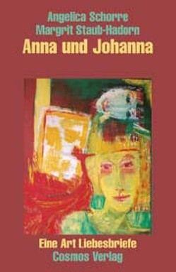 Anna und Johanna von Schorre,  Angelica, Staub-Hadorn,  Margrit