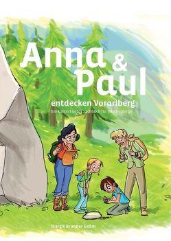 Anna und Paul entdecken Vorarlberg von Brunner Gohm,  Margit, Pfister,  Caroline, Puille,  Christian