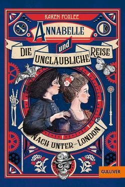 Annabelle und die unglaubliche Reise nach Unter-London von Diestelmeier,  Katharina, Foxlee,  Karen