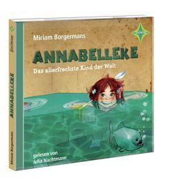 Annabelleke – Das allerfrechste Kind der Welt von Borgermans,  Miriam, Nachtmann,  Julia