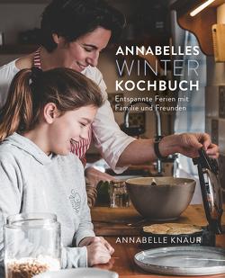 Annabelles Winter Kochbuch von Knaur,  Annabelle