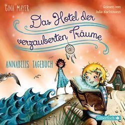 Annabells Tagebuch (Das Hotel der verzauberten Träume 2) von Mayer,  Gina, Nachtmann,  Julia