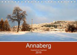 Annaberg – Hauptstadt des Erzgebirges (Tischkalender 2019 DIN A5 quer) von Roick,  Reinalde