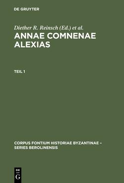 Annae Comnenae Alexias von Kambylis,  Athanasios, Kolovou,  Foteini, Reinsch,  Diether R.