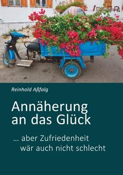 Annäherung an das Glück von Aßfalg,  Reinhold