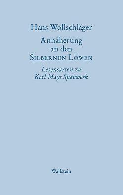 Annäherung an den SILBERNEN LÖWEN von Wolff,  Gabriele, Wollschläger,  Hans, Wollschläger,  Monika