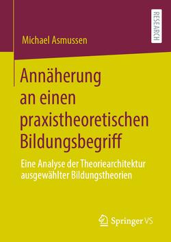 Annäherung an einen praxistheoretischen Bildungsbegriff von Asmussen,  Michael