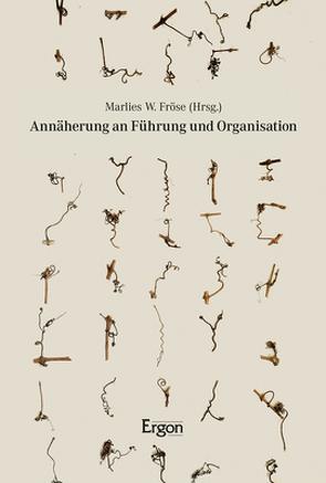 Annäherung an Führung und Organisation von Fröse,  Marlies W.