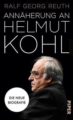 Annäherung an Helmut Kohl von Reuth,  Ralf Georg