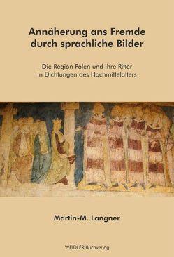 Annäherung ans Fremde durch sprachliche Bilder von Langner,  Martin-M.