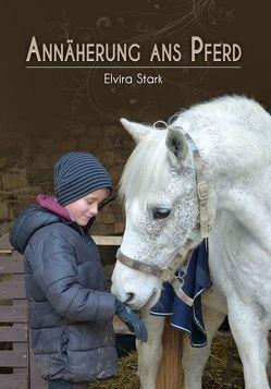 Annäherung ans Pferd von Stark,  Elvira