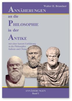 Annäherungen an die Philosophie in der Antike. Annäherungen Band I von Böhme,  Michael, Brandner,  Walter H.