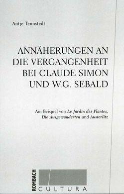 Annäherungen an die Vergangenheit bei Claude Simon und W.G. Sebald von Tennstedt,  Antje