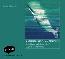 Annäherungen an Melville von Brückner,  Christian, Gerull-Kardas,  Walter, Giono,  Jean, Melillo,  Stephen