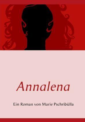 Annalena von Pschribülla,  Marie