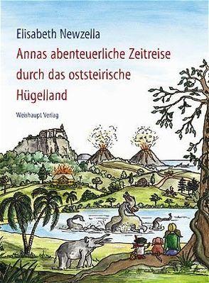 Annas abenteuerliche Zeitreise durch das oststeirische Hügelland von Newzella,  Elisabeth