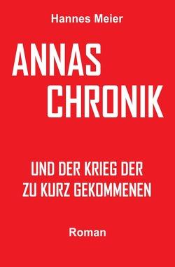 Annas Chronik und… von Meier,  Hannes