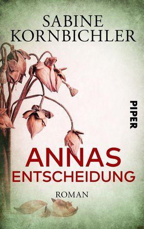 Annas Entscheidung von Kornbichler,  Sabine