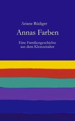 Annas Farben von Rüdiger,  Ariane