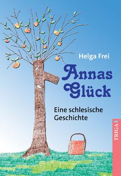 Annas Glück von Frei,  Helga