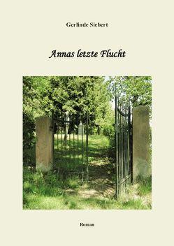 Annas letzte Flucht von Siebert,  Gerlinde