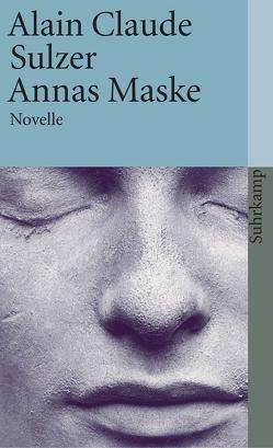Annas Maske von Sulzer,  Alain Claude