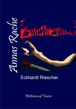 Annas Rache von Riescher,  Eckhardt