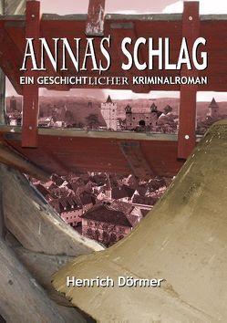 Annas Schlag von Dörmer,  Henrich